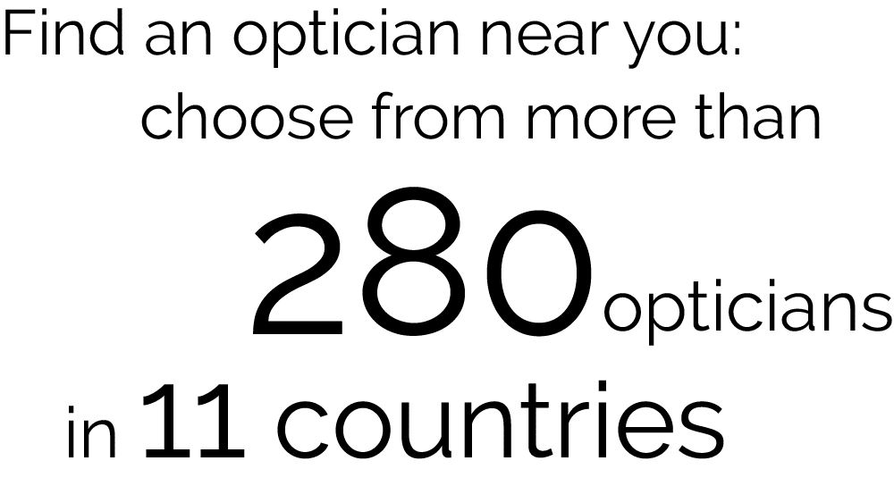 Find an optician near you: choose from more than 280 opticians in 11 countries